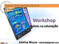 Workshop: o tablet na educação by Adelina Moura via slideshare Tablet, Rubrics, Workshop, Teaching, Phone, Assessment, School, Libraries, Atelier
