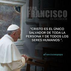 """""""Cristo es el único salvado de toda las personas y de todos los seres humanos""""."""