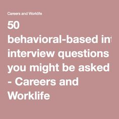 50 behavioral-based interview questions you might be asked - Careers and Worklife
