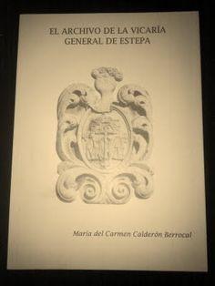 El Archivo de la Vicaría General de Estepa. macalber-88@hotmail.es