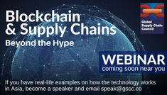 We are preparing a new event on Blockchain and the Supply Chain and how mature the technology is in Asia. If you have real-life examples on how the technology works in Asia, become a speaker and email speak@gscc.co