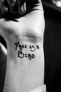 """wrist tattoo """"free as a bird"""" Toe Tattoos, Wrist Tattoos, Finger Tattoos, Smile Tattoos, I Tattoo, Tattoo Quotes, Tattoo Free, Tatoos, Tattoo Designs"""