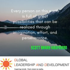 """""""👍 """""""" Every person on this earth is full of great possibilities that can be realized through imagination, effort, and perseverance. """""""" 👉 Scott Barry Kaufmann"""