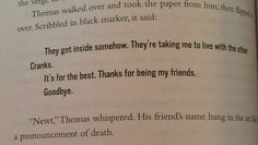 SPOLIERS!! (The Death Cure) Yes, yes I did cry. I was sobbing. At this point I was crying and probably for a good 40 more pages. I was crying. I miss my Newt.