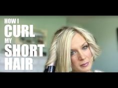 How I Curl My Short Hair - YouTube