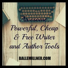 Awesome, Powerful, Cheap & Free Writer and Author Tools