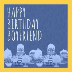 Great table full of treats for the birthday boy in blue with a yellow border and white text Happy Birthday Boyfriend, Boy Birthday, Treats, Templates, Yellow, Boys, Funny, Cute, Table
