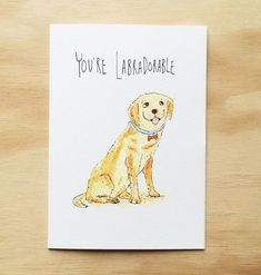 Tell someone they're labradorablethis Valentine's Day with this pawsome little hand-made card  Available now at. TAG someone you find labradorable. . . Available at www.welldrawn.com.au for only $5.95 Free shipping Australia wide . .