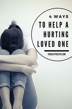 Seeing a loved one hurting is hard. We often don't know what to say or do because nothing is enough to fix the situation. Here are just a few ways to help a hurting loved one.