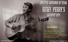 Nomadic Politics Exclusive: Governor Rick Perry To Release CD of Greatest Hits   Nomadic Politics