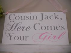 Wedding Signs Cousin here comes your Girl photo by SweetDayDesigns, $37.95