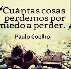 Paulo Coelho. #Frase