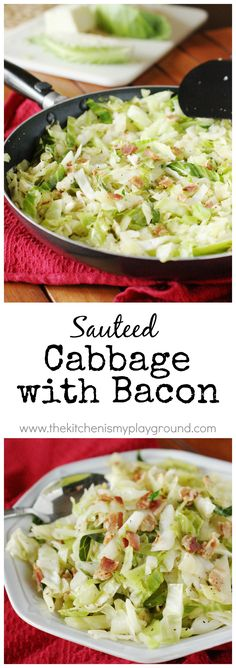 Sauteed Cabbage with Bacon ~ tender cabbage is even better with bacon!   www.thekitchenismyplayground.com