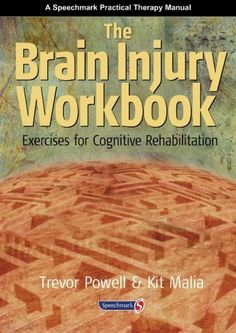Brain Injury Workbook: Exercises for Cognitive Rehabilitation by Trevor Powell, http://www.amazon.com/dp/0863883184/ref=cm_sw_r_pi_dp_mgFOqb04TH80W
