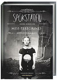 Spökstaden : andra boken om Miss Peregrines besynnerliga barn (kartonnage)