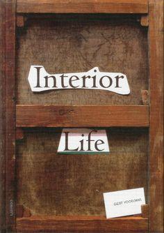 Interior Life by Gert Voorjans