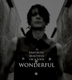 "Atsushi Sakurai (BUCK-TICK) Edited. The lines are from his song ""Wonderful World"" off the album Ai no Wakusei (2004)"