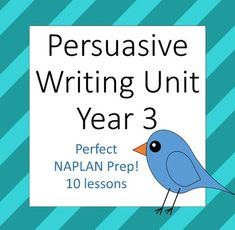 Persuasive Writing Unit- Year 3- Excellent NAPLAN Prep!