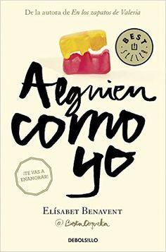 Alguien Como Yo. Mi Elección 3 (BEST SELLER): Amazon.es: ELISABET BENAVENT: Libros