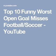 Top 10 Funny Worst Open Goal Misses Football/Soccer - YouTube Football Soccer, Goals, Funny, Youtube, Top, Funny Parenting, Hilarious, Youtubers, Crop Shirt