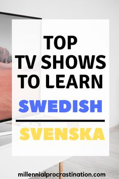 Are you learning Swedish? Check out these tv shows to learn Swedish. Improve your Swedish language learning.