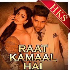 Guru Randhawa's latest single, Raat Kamaal Hai will surely get you grooving!So, get your hands on this new party anthem with the studio-recorded karaoke track available at HKS!
