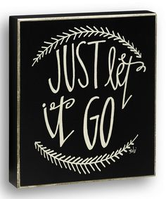 Because sometimes you just have to. :: 'Just Let It Go' Wall Sign