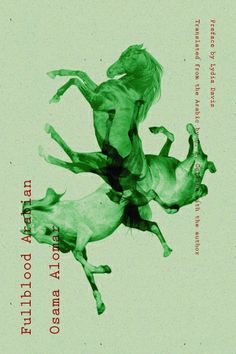 """Fullblood Arabian, by Osama Alomar // poetic fictions - short stories - based on """"...al-qissa al-qasira jiddan, or very short story, [a form] that... dates back more than a millennium and contains elements of poetry, philosophy, folk tale and allegory..."""" (Larry Rohter)"""