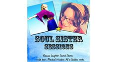 Soul Sister Sessions: Sex, Burnout + Other Miracles Of Life