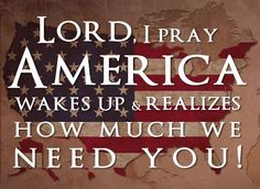 Lord America needs you.....  Bountiful Plants