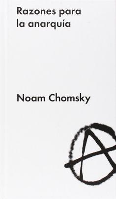Razones para la anarquía / Noam Chomsky ; introducción de Nathan Schneider ; traducción de Álex Gibert