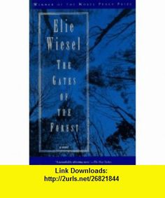 The Gates of the Forest A Novel (9780805210446) Elie Wiesel , ISBN-10: 080521044X  , ISBN-13: 978-0805210446 ,  , tutorials , pdf , ebook , torrent , downloads , rapidshare , filesonic , hotfile , megaupload , fileserve