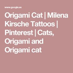 Origami Cat | Milena Kirsche Tattoos | Pinterest | Cats, Origami and Origami cat