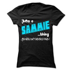 It is SAMMIE Thing ... 999 Cool Name Shirt ! - #hoodie womens #fall hoodie. ORDER NOW => https://www.sunfrog.com/LifeStyle/It-is-SAMMIE-Thing-999-Cool-Name-Shirt-.html?68278