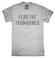 Fear The Trombones Funny Trombone T-Shirt Hoodie Tank Top