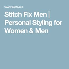 Stitch Fix Men | Personal Styling for Women & Men