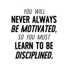 Don't discount the power of discipline and perseverance. It will keep your motivation on track. Communication Quotes, Leadership Quotes, Leadership Qualities, Leadership Coaching, Leadership Development, Success Quotes, Focus Quotes, Quotes To Live By, Stay Focused Quotes
