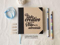 Un adulto creativo es un niño que ha sobrevivido.  www.pepitacuadernos.com  #Notebook #Cuaderno #Libreta #Quotes #Frase #Notes #Nota #Agenda #Recetario #Cook #Recipe #Travel #Viajar #Pasion #Casamiento #Wedding #Birthday #Cumpleaños #Sign #Book #Photography #Foto #Present #Regalo #Arte #Art #Diseño #Design #Planner #Idea #Draw #Dibujo #Proyecto #Emprendimiento #Arquitectura #Achitecture