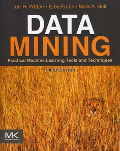 Data Mining: Practical Machine Learning Tools and Techniques (Third Edition)