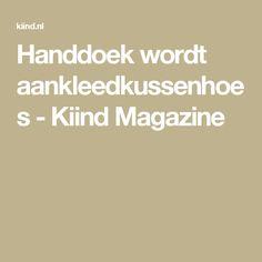 Handdoek wordt aankleedkussenhoes - Kiind Magazine