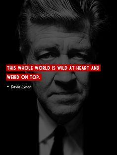 David Lynch - is a little weird on top