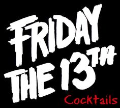 Friday the 13th AND a full moon... Here's A few drinks for the superstitious.