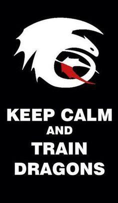 Keep Calm & Train Dragons