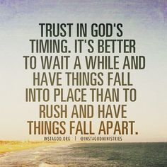 Trust in God's timing:it's better to wait for God to bring your partner and mine! So Jesus I'm focusing on you and I am waiting this time Religious Quotes, Spiritual Quotes, Positive Quotes, Faith Quotes, Bible Quotes, Me Quotes, Trusting God Quotes, Quotes About God, Quotes To Live By