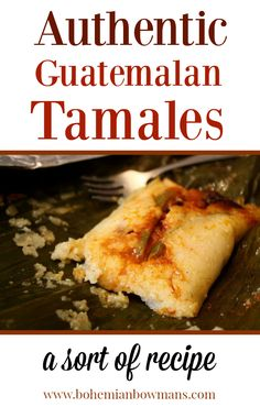 Guatemalen Tamales - the tale of a Sunday well spent. #recipe