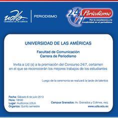 Premiación CONCURSO 24/7 de los MEJORES trabajos de Estudiantes de PERIODISMO. Sábado 6 de Julio 2013, 18h00, Auditorio UDLA, Campus Granados.