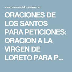 ORACIONES DE LOS SANTOS PARA PETICIONES: ORACION A LA VIRGEN DE LORETO PARA PROSPERIDAD Y BIENESTAR EN EL HOGAR