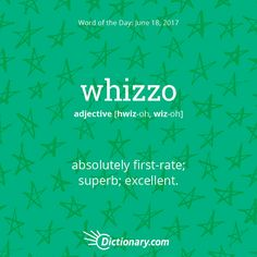 Dictionary.com's Word of the Day - whizzo - British Slang. absolutely first-rate