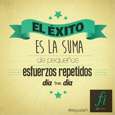 """""""El éxito es la suma de pequeños esfuerzos repetidos día tras día"""" #MegustaFI #FormasIntimas"""