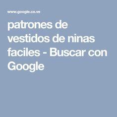 patrones de vestidos de ninas faciles - Buscar con Google